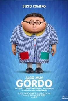 Algo muy gordo (2017)