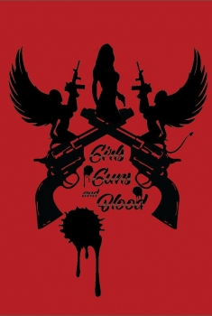 Girls Guns and Blood (2018)