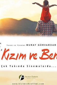 Kizim ve Ben (2018)