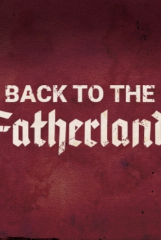 Back to the Fatherland (2017)