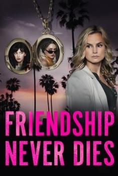 Friendship Never Dies (2021)