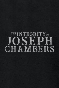 The Integrity of Joseph Chambers (2021)